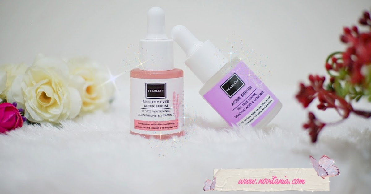 Review Scarlett Acne Serum and Brightly Ever After Serum ...