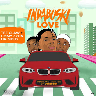 [MUSIC] Tee Claw Ft. Emmy Zion & Drimboy_-_Indaboski Love