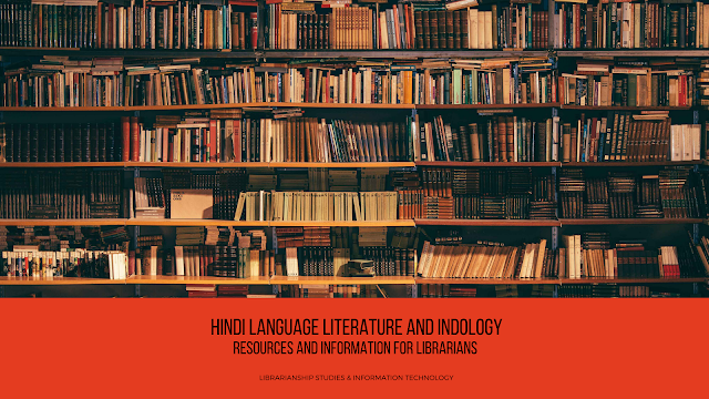 Hindi Language Literature and Indology: Resources and Information for Librarians