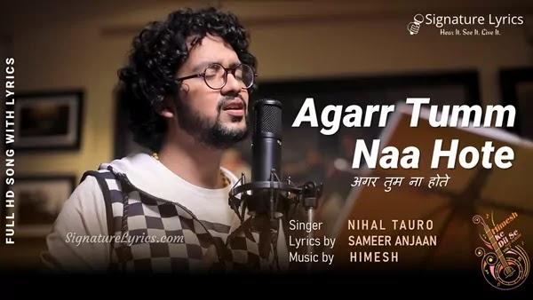 Agar Tum Na Hote Lyrics - Nihal Tauro   Himesh Reshammiya