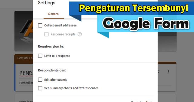 Cara Memahami Pengaturan Google Form Yang Tersembunyi