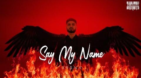SAY MY NAME Lyrics (Hindi Version) - KR$NA