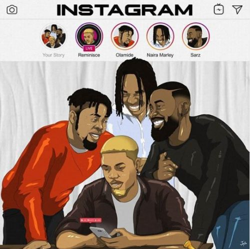 "[Lyrics] Reminisce – ""Instagram"" ft. Olamide, Naira Marley, Sarz (Lyrics)"
