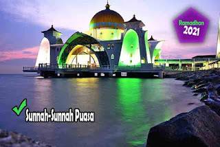 Panduan Ramadhan 2021 - Hukum Puasa Ramadhan dan Peringatan bagi Orang yang Sengaja Membatalkan Puasa. Sunnah-Sunnah Puasa