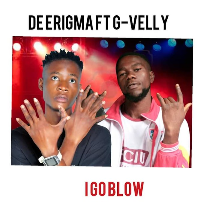 [Music] De Erigma ft G Velly - I go blow (prod. Kadafi) #Arewapublisize