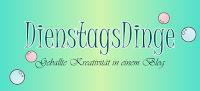 http://dienstagsdinge.blogspot.de