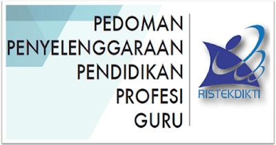 Juknis/Pedoman Penyelenggaraan PPG (Pendidikan Profesi Guru) 2019