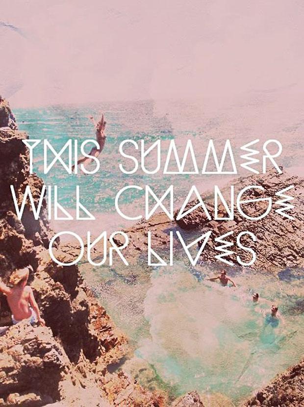 this summer will change our lives