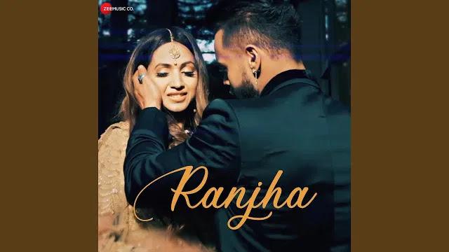रांझा Ranjha Song by Indeep Bakshi
