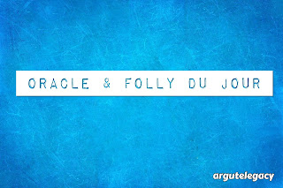 http://argutelegacy.blogspot.com/search/label/Oracle%20%26%20Folly%20du%20Jour