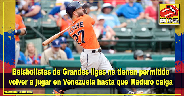 Beisbolistas de Grandes ligas no tienen permitido volver a jugar en Venezuela hasta que Maduro caiga
