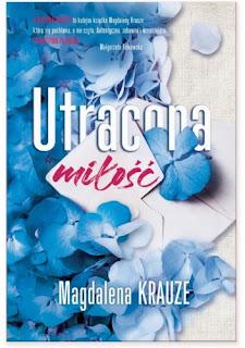 """,,Utracona miłość"""" Magdalena Krauze"""