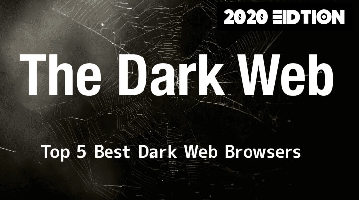 Top 5 Best Dark Web Browser for Anonymous Web Browsing With Ultimate Privacy – 2020