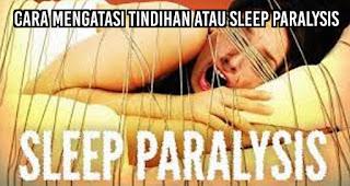 Cara Mengatasi Tindihan Atau Sleep Paralysis
