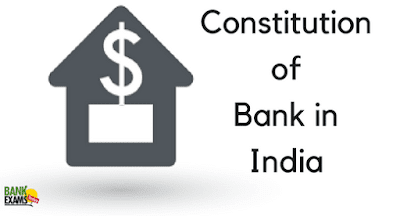 Constitution of Bank in India