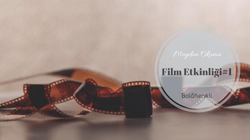 Meydan Okuma -  Film #1