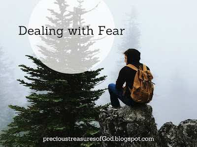 https://precioustreasuresofgod.blogspot.com/2017/06/dealing-with-fear.html