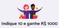 Indique 10 amigos e ganhe mil reais com Meliuz!