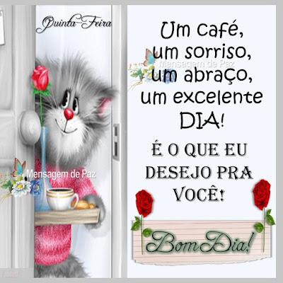 Um café, um sorriso, um abraço,  um excelente DIA! É o que eu desejo pra você! Bom Dia!