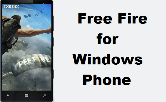 Free Fire for Windows Phone Free Download - Latest version