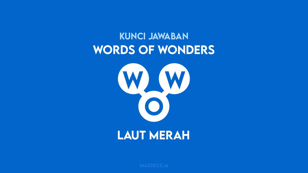 Kunci Jawaban Words of Wonders Laut Merah