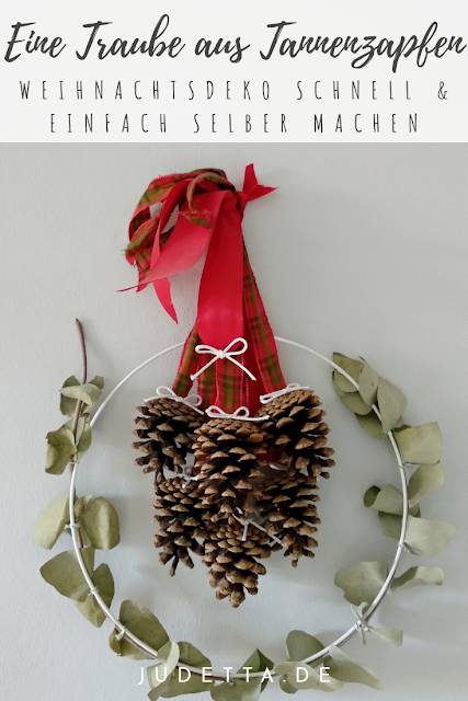 Eine Traube aus Tannenzapfen  Schnelles und einfaches DIY #herbstdeko #weihnachtsdeko #bastelnmitkindern  judetta.de