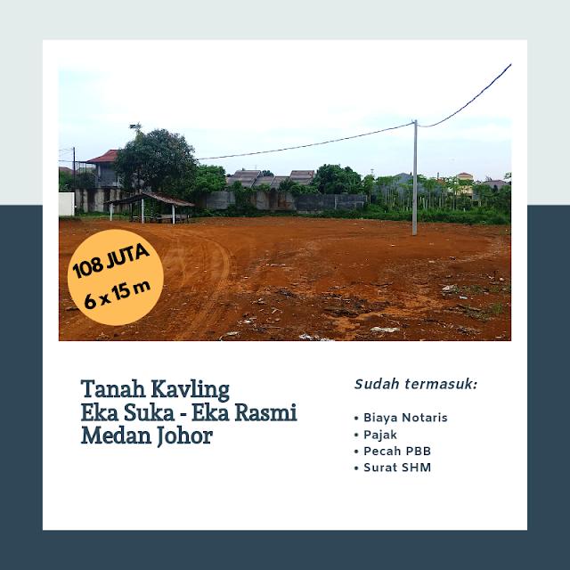 Jual Tanah Kavling Di Lokasi Emas, Harga Mantap Betul, Hanya 108 Juta Di Eka Suka Eka Rasmi Medan Johor Sumatera Utara