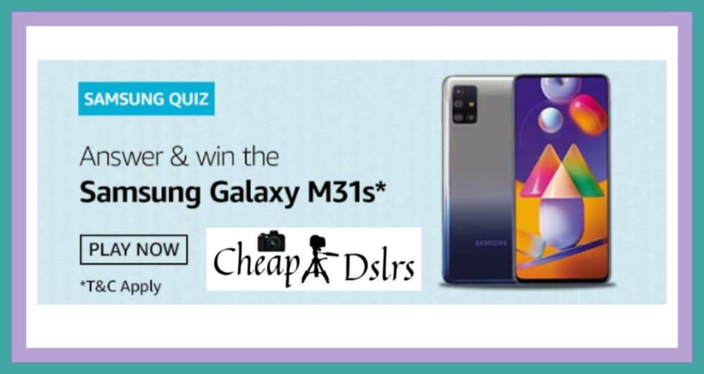 Amazon Samsung M31s Quiz Answers Win – Samsung Galaxy M31s