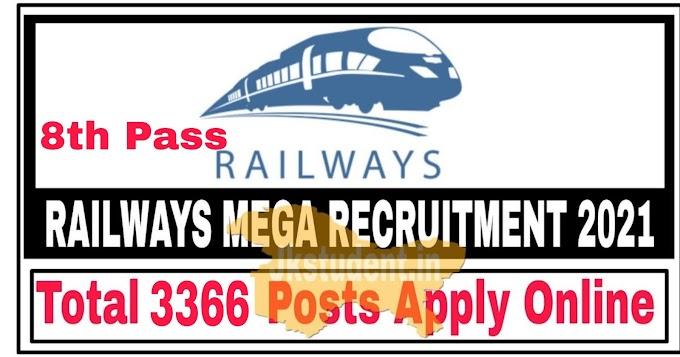 Railway Jobs Mega Recruitment 2021 Apply Online For 3366 Posts