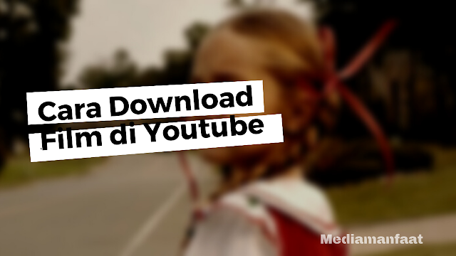 Cara Download Film di Laptop dengan Aplikasi Youtube