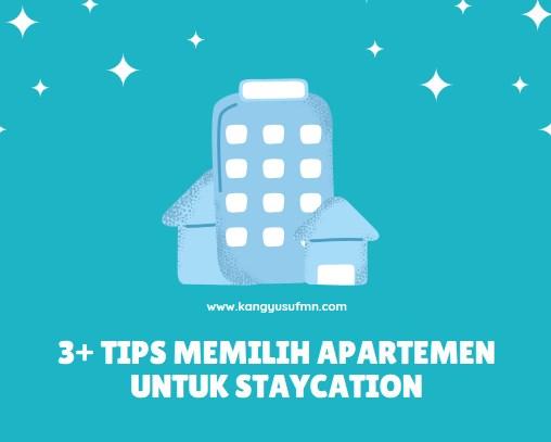 3+ Tips Memilih Apartemen untuk Staycation