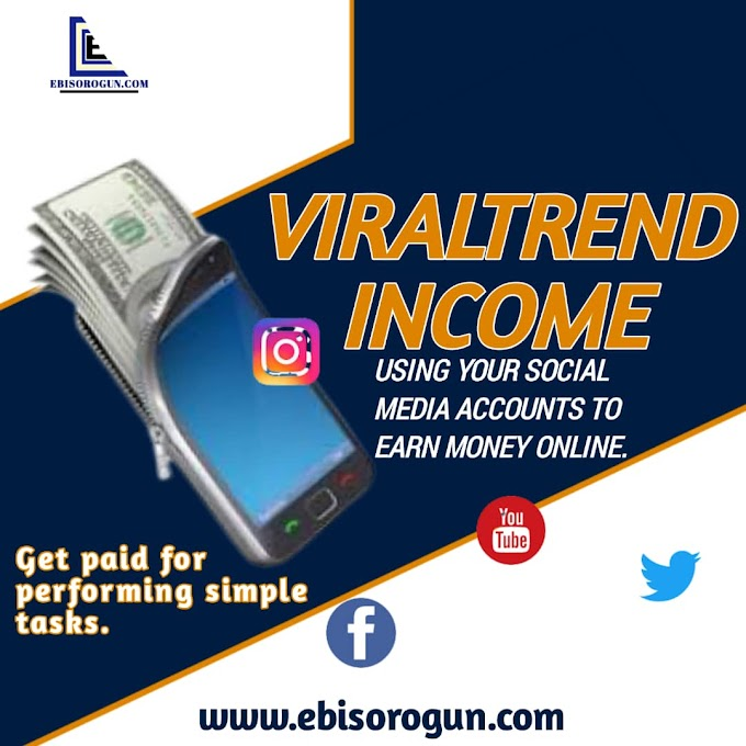 VIRALTREND INCOME: USING YOUR SOCIAL MEDIA ACCOUNTS TO EARN MONEY.