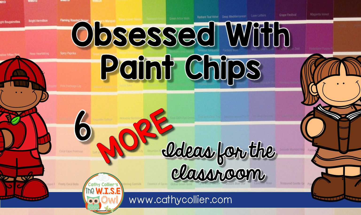 Obsessed With Paint Chips 6 More Ideas For The Classroom The W I S E Owl