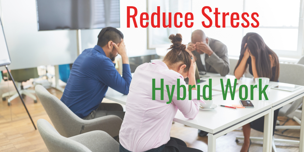Reduce Stress in Hybrid Working Teams - Isaac Sacolick