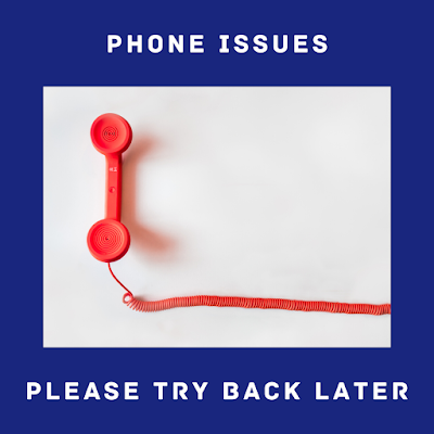 Graphic shows a red phone attached to a phone cord with the words Phone Issues Please Try Back Later