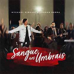 Sangue nos Umbrais - Myckael Ribeiro e Jhonas Serra