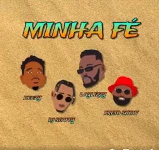Dj Staffy, Preto Show, Deezy & Laylizzy - Minha Fé