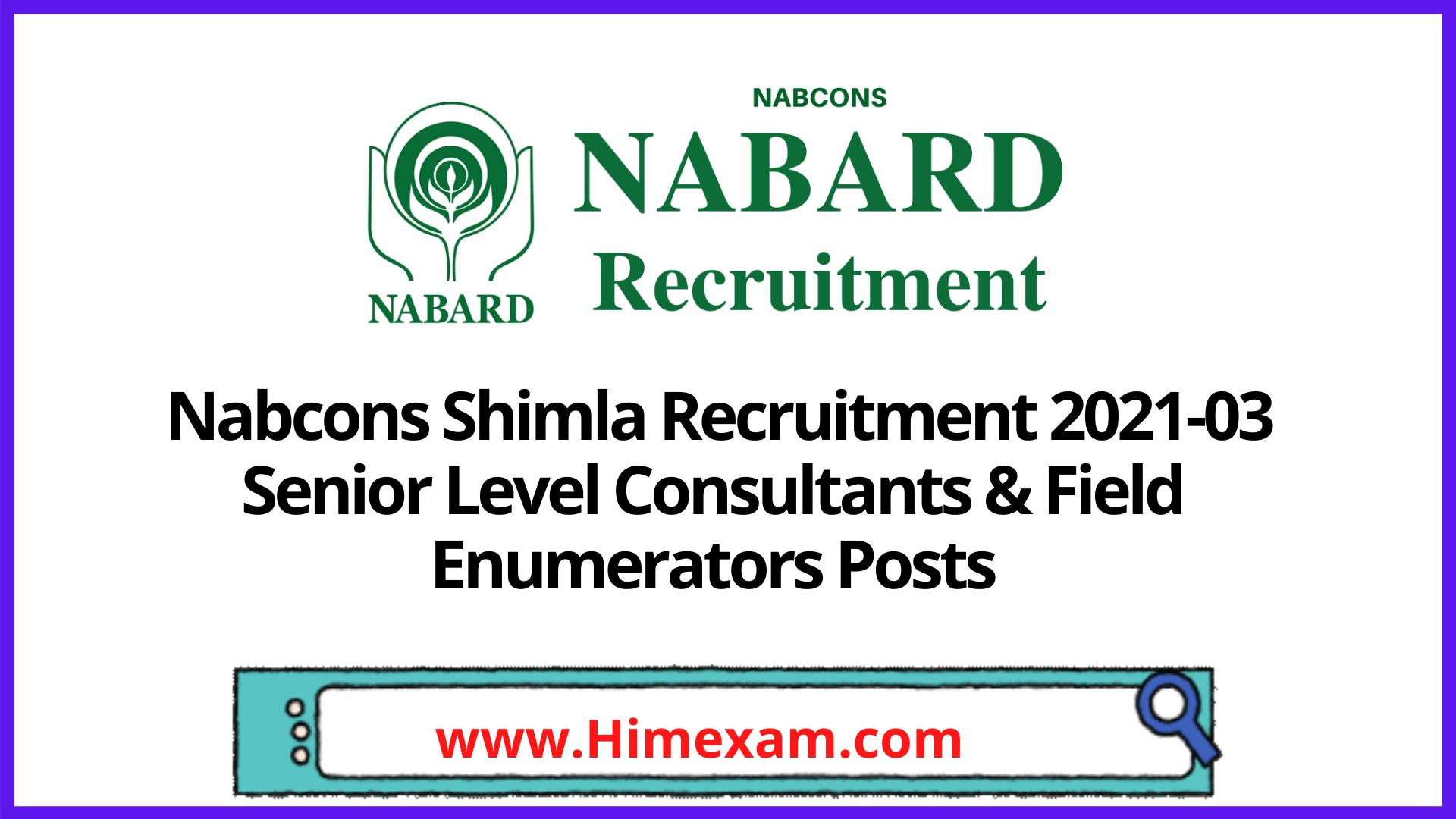Nabcons Shimla  Recruitment 2021-03 Senior Level Consultants & Field Enumerators Posts