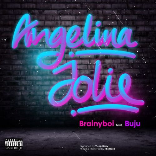 DOWNLOAD MP3: Brainyboi – Angelina Jolie ft. Buju