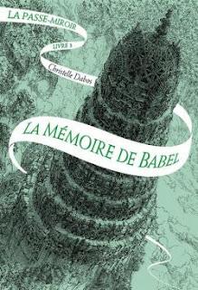 La Passe-Miroir de Christelle Dabos tome 3 la mémoire de Babel