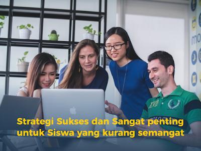 Strategi Sukses dan Sangat penting untuk Siswa yang kurang semangat