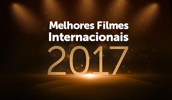 Melhores Filmes Internacionais 2017