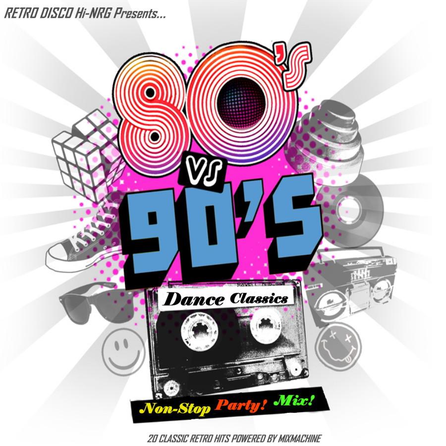 RETRO DISCO HI-NRG: 80s VS 90s DANCE CLASSICS - Non-Stop