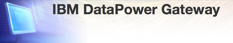 IBM WebSphere DataPower Gateway Appliances ~ DBA Consulting Blog