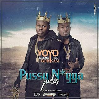 Yoyo Feat. Bob Sam - Pussy Nigga (Judas)
