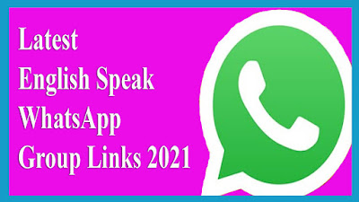 Latest English Speak WhatsApp Group Links 2021