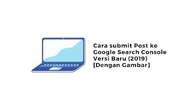 cara submit blog ke google search console terbaru