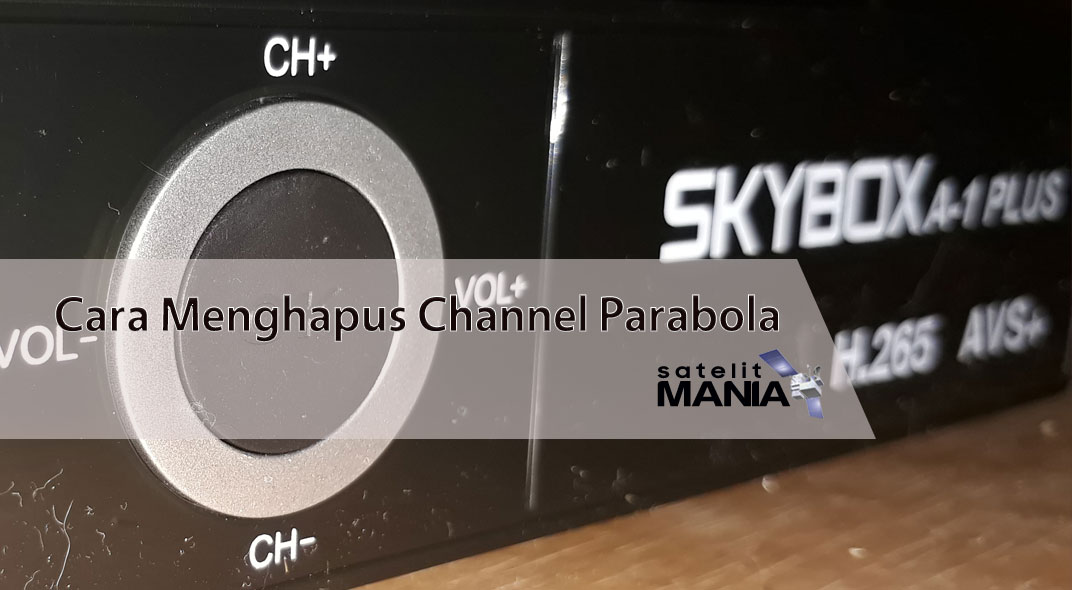 Cara Menghapus Channel di Skybox A1
