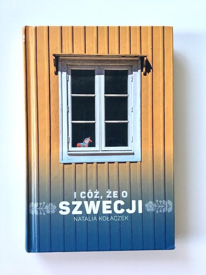 'I cóż, że o Szwecji' Natalii Kołaczek - recenzja