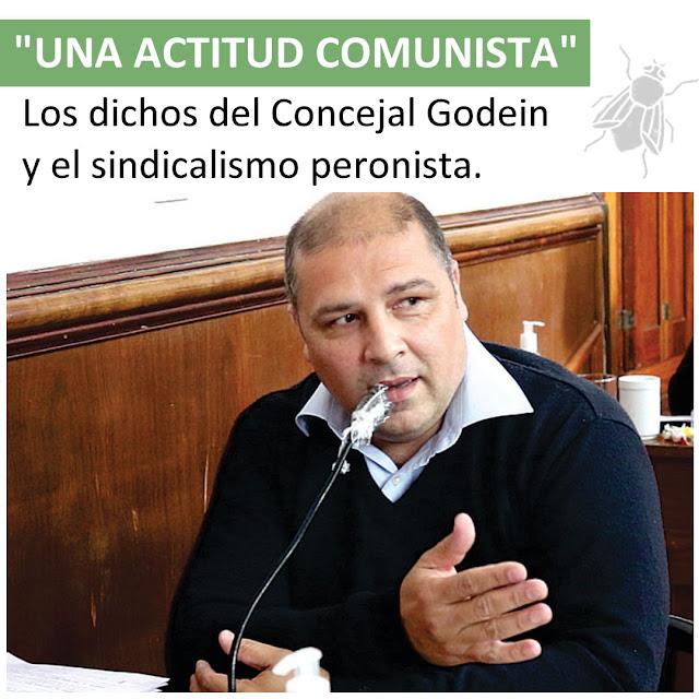 """""""Una actitud comunista"""":  Los dichos del concejal Godein y el sindicalismo peronista"""
